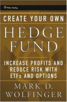 Create Your Own Hedge Fund: Increase Profits and Reduce Risks with ETFs and Options (Wiley Trading) артикул 2415d.
