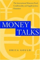 Money Talks: The International Monetary Fund, Conditionality And Supplementary Financiers артикул 2436d.