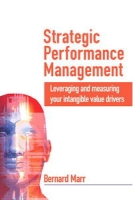 Strategic Performance Management: Leveraging and Measuring Your Intangible Value Drivers артикул 2438d.