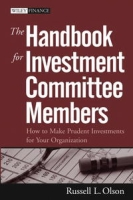 The Handbook for Investment Committee Members: How to Make Prudent Investments for Your Organization (Wiley Finance) артикул 2440d.