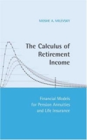 The Calculus of Retirement Income: Financial Models for Pension Annuities and Life Insurance артикул 2443d.