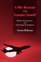Is War Necessary for Economic Growth?: Military Procurement and Technology Development артикул 2449d.
