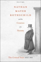 Nathan Mayer Rothschild And The Creation Of A Dynasty: The Critical Years 1806-1816 артикул 2453d.