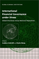 International Financial Governance under Stress : Global Structures versus National Imperatives (Global Economic Institutions) артикул 2475d.