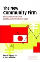 The New Community Firm : Employment, Governance and Management Reform in Japan артикул 2482d.