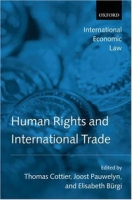 Human Rights and International Trade (International Economic Law Series) артикул 2485d.
