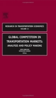 Global Competition in Transportation Markets: Analysis and Policy Making (Research in Transportation Economics) артикул 2487d.