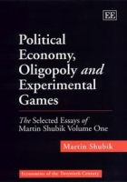 Political Economy, Oligopoly and Experimental Games: The Selected Essays of (Economists of the Twentieth Century series) артикул 2493d.
