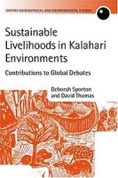 Sustainable Livelihoods in Kalahari Environments: A Contribution to Global Debates (Oxford Geographical and Environmental Studies Series) артикул 2503d.