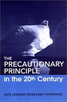 The Precautionary Principle in the 20th Century: Late Lessons from Early Warnings артикул 2519d.