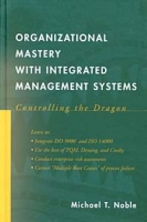 Organizational Mastery with Integrated Management Systems: Controlling the Dragon артикул 2523d.