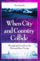 When City and Country Collide: Managing Growth in the Metropolitan Fringe артикул 2524d.