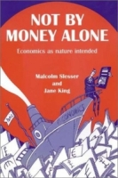 Not by Money Alone: Economics as Nature Intended артикул 2557d.