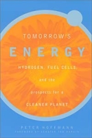 Tomorrow's Energy: Hydrogen, Fuel Cells, and the Prospects for a Cleaner Planet артикул 2563d.