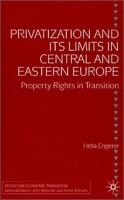 Privatization and Its Limits in Central and Eastern Europe: Property Rights in Transition (Studies in Economic Transition) артикул 2569d.