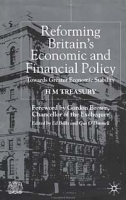 Reforming Britain's Economic and Financial Policy: Towards Greater Economic Stabilitt : Hm Treasury артикул 2577d.