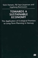 Towards a Sustainable Economy: The Introduction of Ecological Premises into Long-Term Planning in Norway артикул 2578d.