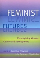 Feminist Futures: Re-Imagining Women, Culture and Development артикул 2584d.