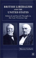 British Liberalism and the United States: Political and Social Thought in the Late Victorian Age артикул 2585d.