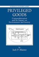 Privileged Goods: Commoditization and Its Impact on Environment and Society артикул 2588d.