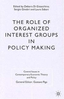 The Role of Organized Interest Groups in Policy Making (Central Issues in Contemporary Economic Theory and Policy) артикул 2590d.