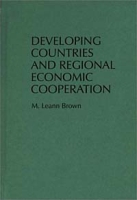 Developing Countries and Regional Economic Cooperation артикул 2599d.