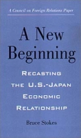 New Beginning: Recasting the U S -Japan Economic Relationship (Council on Foreign Relations (Council on Foreign Relations Press)) артикул 2600d.