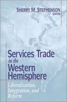 Services Trade in the Western Hemisphere: Liberalization, Integration, and Reform артикул 2617d.